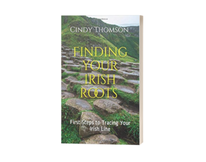 Finding Your Irish Roots by Cindy Thomson